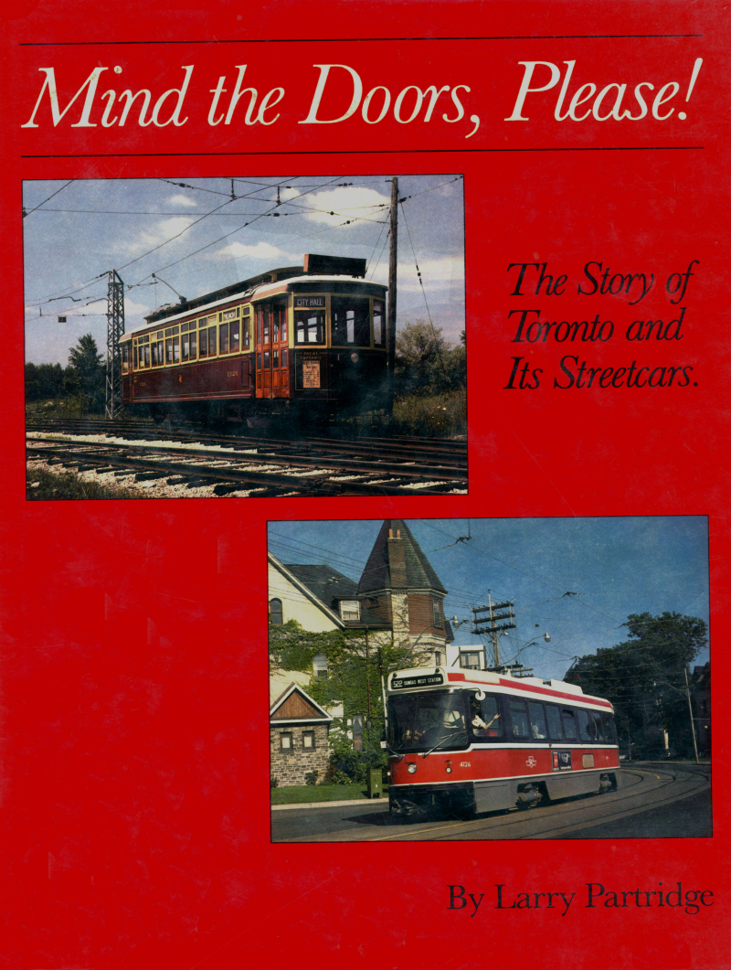 Mind the doors please the story of Toronto and its streetcars