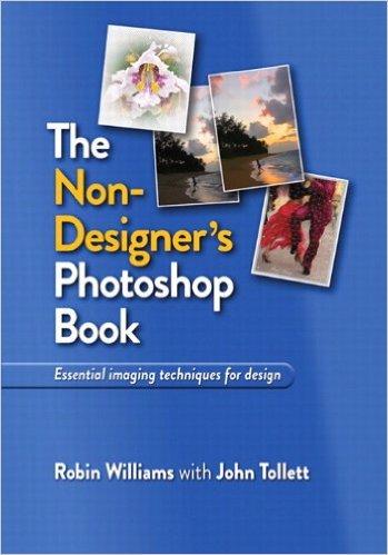 The Non-Designer's Photoshop Book by Robin Williams