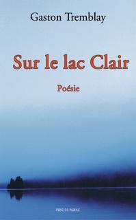 Gaston Tremblay - Sur le lac Clair -Poésie