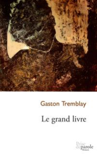 Gaston Tremblay - Le grand livre