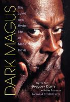 Dark Magus the Jekyll and Hyde Life of Miles Davis