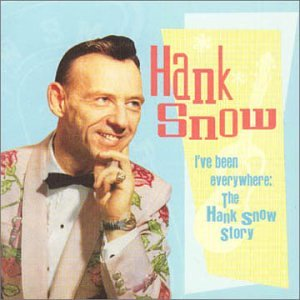 I've been everywhere the Hank Snow Story