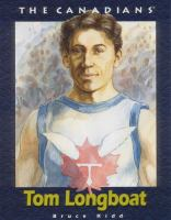 Tom Longboat by Bruce Kidd