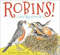 Robins! ; How they Grow Up