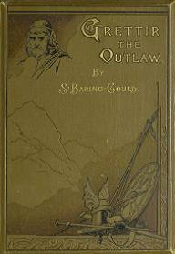 Grettir the outlaw, by Sabine Baring-Gould