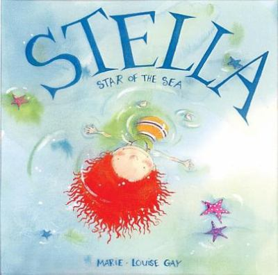 Stella Star of the Sea, by Marie-Louise Gay