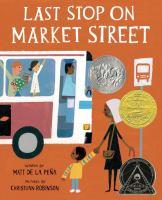 Last Stop on Market Street, by Matt de la Pena
