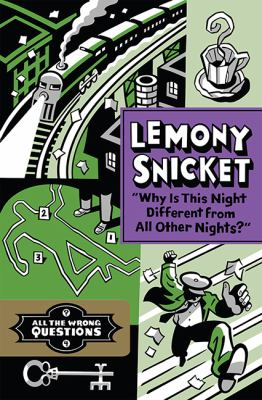 Why Is This Night Different from All Other Nights  by Lemony Snicket