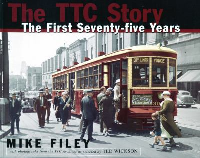 The TTC story the first seventy-five years