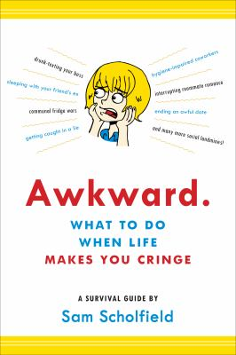 Awkward - What to Do When Life Makes You Cringe