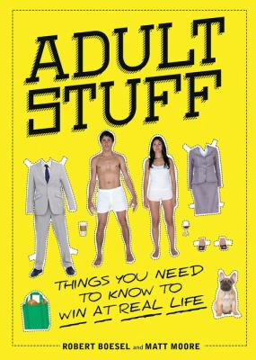 Adult Stuff - Things You Need to Know to Win at Real Life