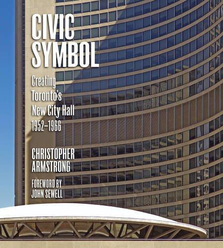 Civic symbol creating Toronto's new City Hall  1952-1966