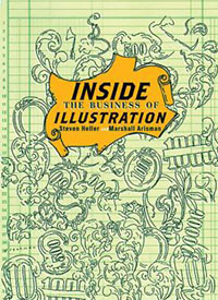 Inside the business of illustration by Stven Heller