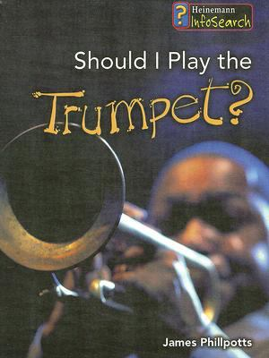 Should I Play the Trumpet?