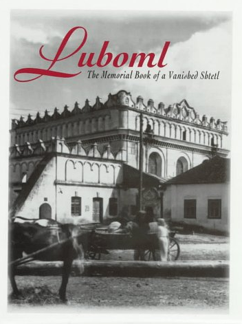 Luboml: The Memorial Book of a Vanished Shtetl