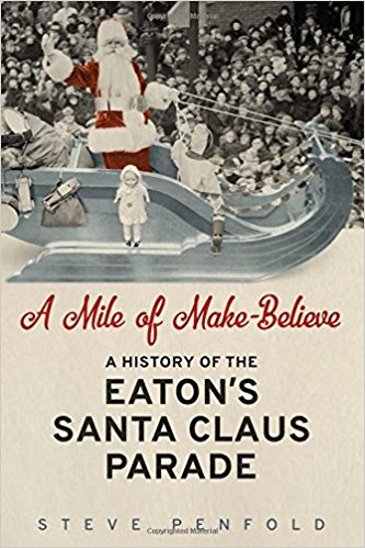 A mile of make-believe  a history of the Eaton's Santa Claus parade