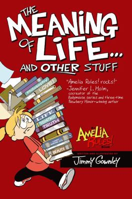 Amelia Rules! The Meaning of Life and Other Stuff