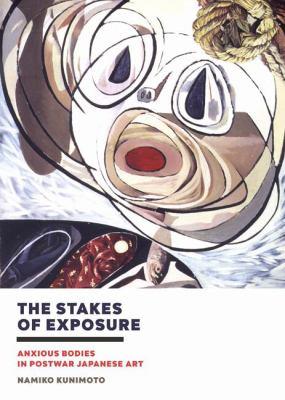The stakes of exposure  anxious bodies in postwar Japanese art