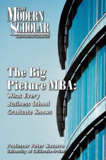 The big picture MBA what every business school graduate knows by Peter Navarro