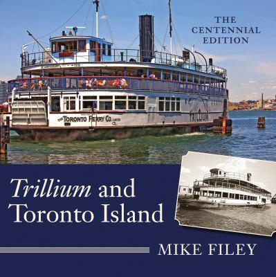 Trillium and Toronto Island Third Edition