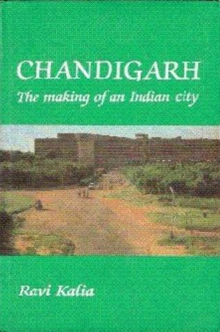 Chandigarh the making of an Indian city