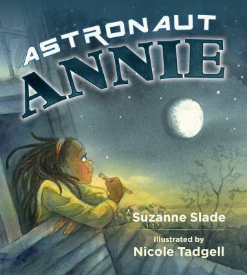 Astronaut Annie by Suzanna Slade