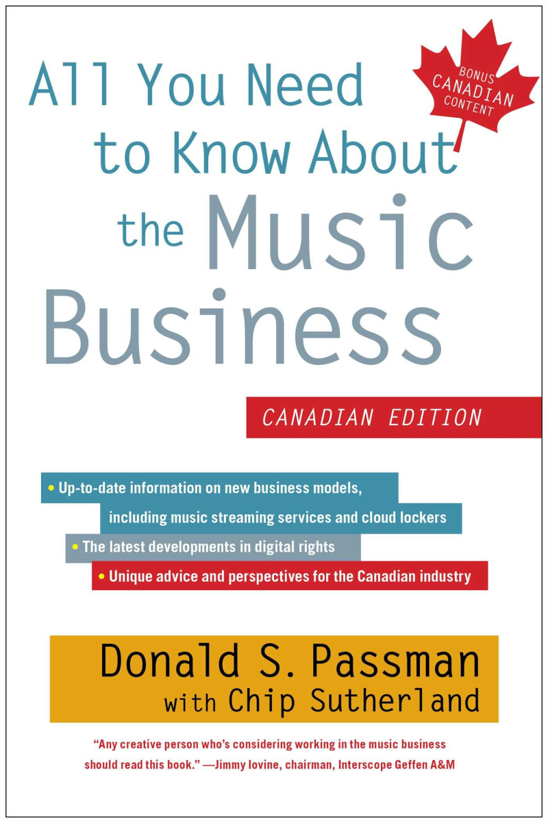 All You Need To Know About the Music Business (Canadian Ed.)