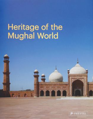 Heritage of the Mughal world the Aga Khan Historic Cities Programme