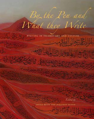 By the pen and what they write writing in Islamic art and culture