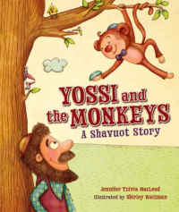 Yossi and the Monkeys A Shavuot Story