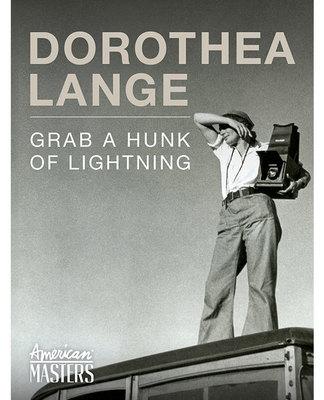 Dorothea Lange Grab a Hunk of Lightning