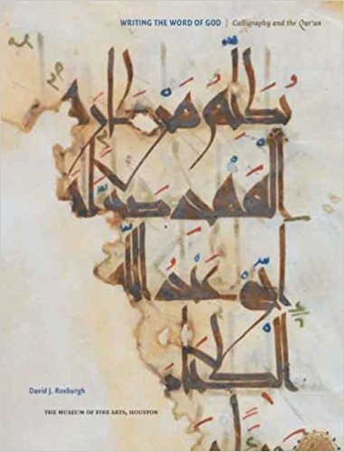 Writing the word of God  calligraphy and the Qur'an