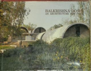 Balkrishna Doshi an architecture for India