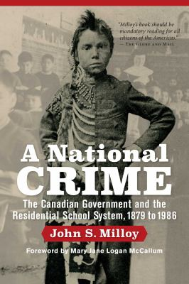 A national crime the Canadian government and the residential school system 1879 to 1986