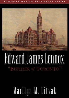 Edward James Lennox builder of Toronto