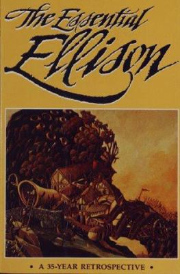 The Essential Ellison - A 35 Year Retrospective