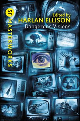 Dangerous Visions edited by Harlan Ellison