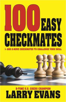 100 easy checkmates 1 and 2 move checkmates to challenge your skills