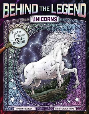 Behind the Legend - Unicorns by Erin Peabody
