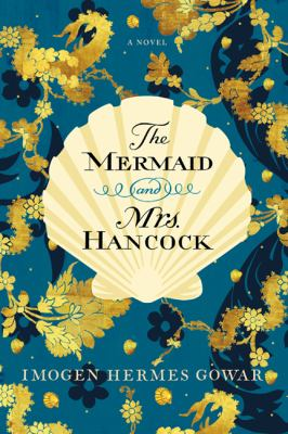 The Mermaid and Mrs Hancock by Imogen Gowar