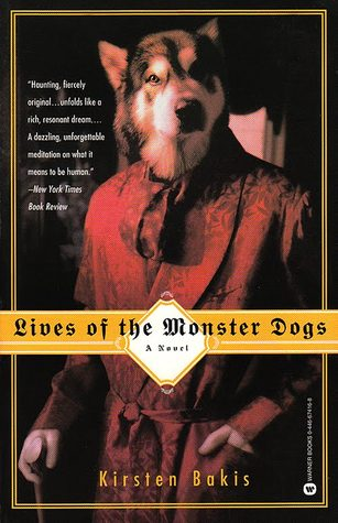 Lives of the Monster Dogs book by Kirsten Bakis