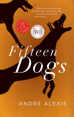 Fifteen dogs  an apologue by Andre Alexis