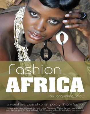 Fashion Africa a visual overview of contemporary African fashion
