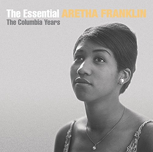 Essential Aretha Franklin The Columbia Years