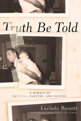 Truth be told  a memoir of success  suicide  and survival
