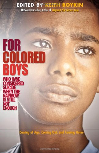 For Colored Boys Who Have Considered Suicide When the Rainbow is Still Not Enough Coming of Age  Coming Out  and Coming Home