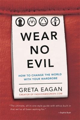 Wear No Evil how to change the world with your wardrobe