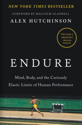 Endure - mind  body  and the curiously elastic limits of human performance