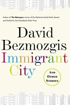Immigrant City by David Bezmozgis