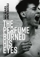 Perfume burned his eyes